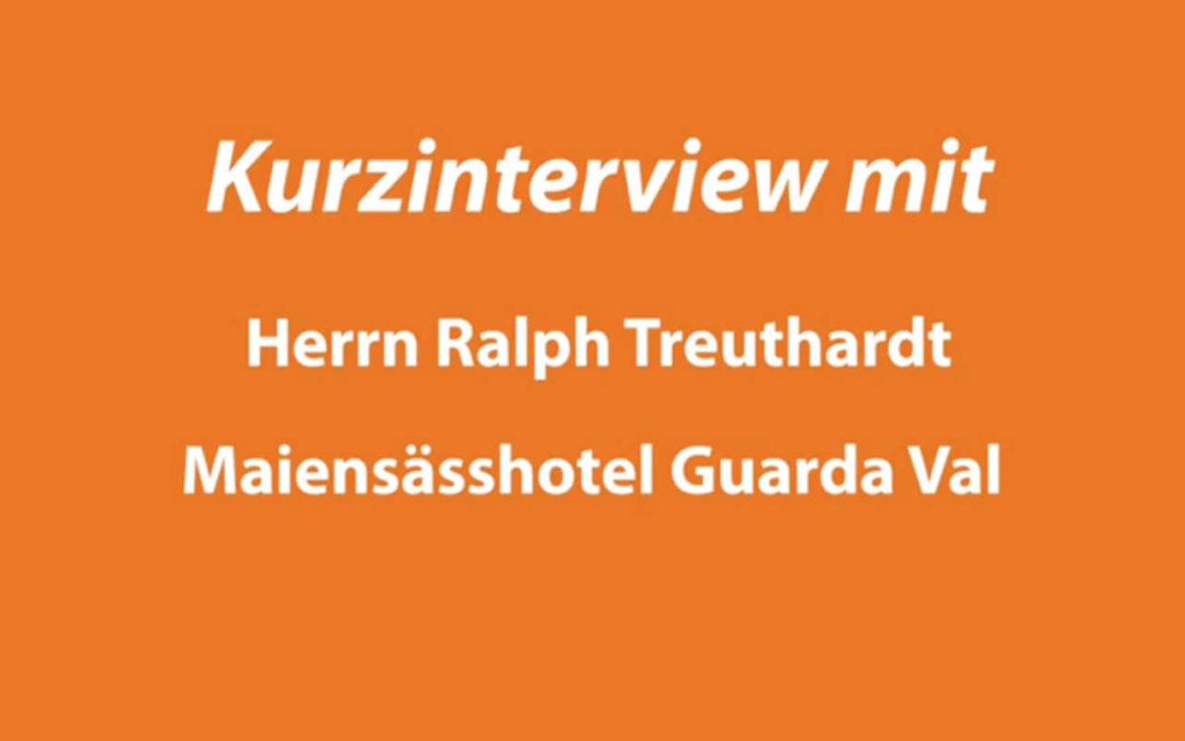 Kurzinterview mit Ralph Treuthardt Maiensässhotel GuardaVal
